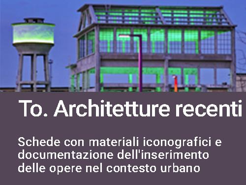 To. Architetture recenti